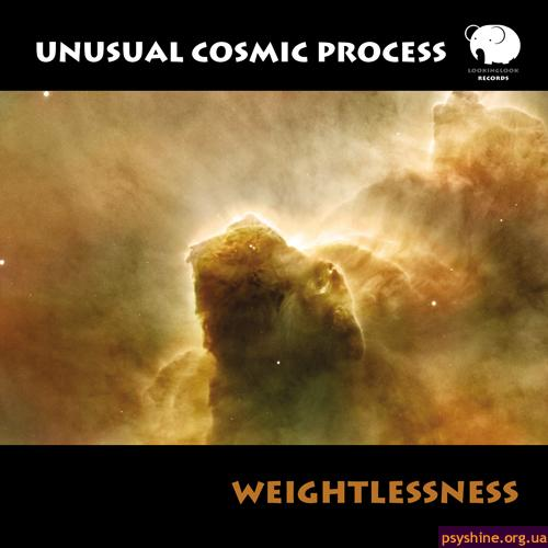 "Unusual Cosmic Process ""Weightlessness"" (Lookinglook Records, 2010)"